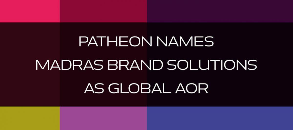 BIZ DEV: Patheon Names Madras Brand Solutions As Global AOR